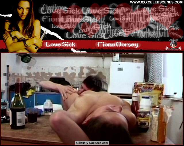Fiona Horsey Love Sick Babe Pussy Lick Posing Hot Pussy Sex Scene