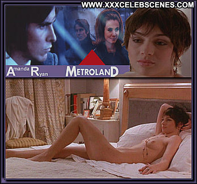 Amanda Ryan Metroland Beautiful Babe Celebrity Sex Scene Posing Hot